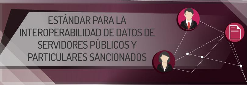 Especificaciones técnicas para el Sistema de Servidores Públicos y Particulares Sancionados (S3)